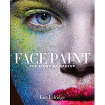 Face Paint: The Story of Makeup by Lisa Eldridge, 9781419717963