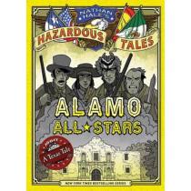 Nathan Hale's Hazardous Tales: Alamo All-Stars by Nathan Hale, 9781419719028