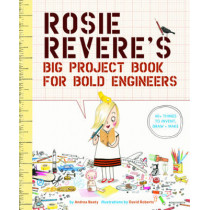 Rosie Revere's Big Project Book for Bold Engineers by Andrea Beaty, 9781419719103