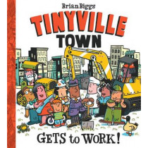 Tinyville Town Gets to Work! by Brian Biggs, 9781419721335