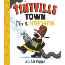 Tinyville Town: I'm a Firefighter by Brian Biggs, 9781419721342