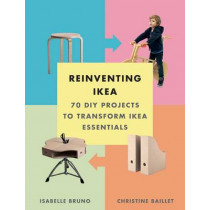 Reinventing Ikea: 70 DIY Projects to Transform Ikea Essentials by Isabelle Bruno, 9781419722677