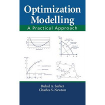 Optimization Modelling: A Practical Approach by Ruhul Amin Sarker, 9781420043105