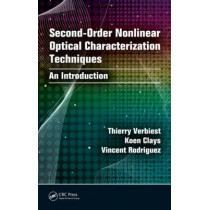 Second-order Nonlinear Optical Characterization Techniques: An Introduction by Thierry Verbiest, 9781420070712