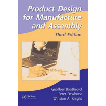 Product Design for Manufacture and Assembly by Geoffrey Boothroyd, 9781420089271
