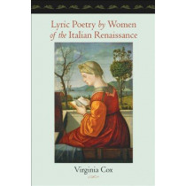 Lyric Poetry by Women of the Italian Renaissance by Virginia Cox, 9781421408880