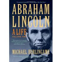 Abraham Lincoln: A Life: 2-vol. set by Michael Burlingame, 9781421410586