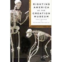 Righting America at the Creation Museum by Susan L. Trollinger, 9781421419510