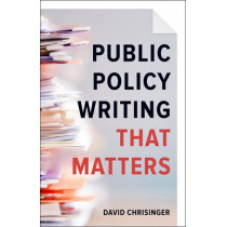 Public Policy Writing That Matters by David Chrisinger, 9781421422268