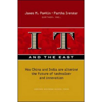 IT and the East: How China and India are Altering the Future of Technology and Innovation by Partha Iyengar, 9781422103142