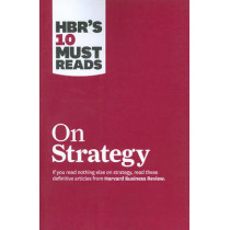 """HBR's 10 Must Reads on Strategy (including featured article """"What Is Strategy?"""" by Michael E. Porter) by Harvard Business Review, 9781422157985"""
