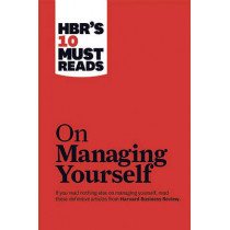 """HBR's 10 Must Reads on Managing Yourself (with bonus article """"How Will You Measure Your Life?"""" by Clayton M. Christensen) by Peter F. Drucker, 9781422157992"""