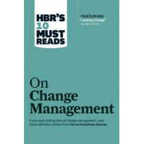 """HBR's 10 Must Reads on Change Management (including featured article """"Leading Change,"""" by John P. Kotter) by Harvard Business Review, 9781422158005"""
