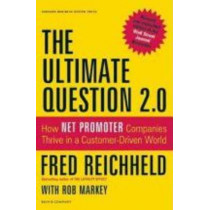 The Ultimate Question 2.0 (Revised and Expanded Edition): How Net Promoter Companies Thrive in a Customer-Driven World by Fred Reichheld, 9781422173350