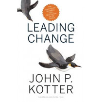Leading Change, With a New Preface by the Author by John P. Kotter, 9781422186435