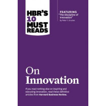 """HBR's 10 Must Reads on Innovation (with featured article """"The Discipline of Innovation,"""" by Peter F. Drucker) by Peter F. Drucker, 9781422189856"""