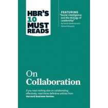 """HBR's 10 Must Reads on Collaboration (with featured article """"Social Intelligence and the Biology of Leadership,"""" by Daniel Goleman and Richard Boyatzis) by Daniel Goleman, 9781422190128"""