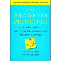 The Progress Principle: Using Small Wins to Ignite Joy, Engagement, and Creativity at Work by Teresa M. Amabile, 9781422198575