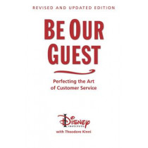 Be Our Guest (10th Anniversary Updated Edition): Perfecting the Art of Customer Service by Wendy Lefkon, 9781423145844