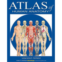 Atlas of Human Anatomy by Vincent Perez, 9781423201724