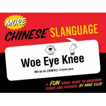 More Chinese Slanguage by Mike Ellis, 9781423636151