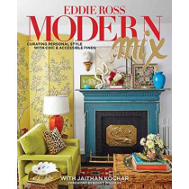 Modern Mix: Curating Personal Style with Chic & Accessible Finds by Eddie Ross, 9781423637356