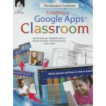 Creating a Google Apps Classroom: the Educator's Cookbook: The Educator's Cookbook by Kyle Brumbaugh, 9781425813123
