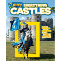 Everything Castles: Capture These Facts, Photos, and Fun to Be King of the Castle! (Everything) by Crispin Boyer, 9781426308031