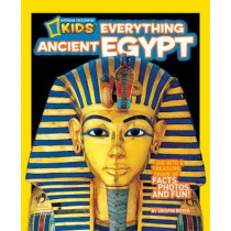 Everything Ancient Egypt: Dig Into a Treasure Trove of Facts, Photos, and Fun (Everything) by Crispin Boyer, 9781426308406