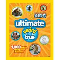 Ultimate Weird but True!: 1,000 Wild & Wacky Facts and Photos (Weird But True ) by National Geographic, 9781426308642