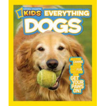 Everything Dogs: All the Canine Facts, Photos, and Fun You Can Get Your Paws On! (Everything) by Becky Baines, 9781426310249