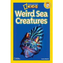 National Geographic Kids Readers: Weird Sea Creatures (National Geographic Kids Readers: Level 2) by Laura Marsh, 9781426310478