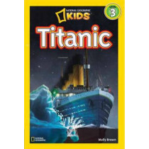 National Geographic Kids Readers: Titanic (National Geographic Kids Readers: Level 3) by Melissa Stewart, 9781426310591