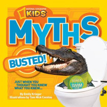 Myths Busted!: Just When You Thought You Knew What You Knew... (Myths Busted ) by Emily Krieger, 9781426311024