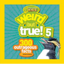 Weird But True! 5: 300 Outrageous Facts (Weird But True ) by National Geographic Kids, 9781426311246