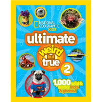 Ultimate Weird But True! 2: 1,000 Wild & Wacky Facts & Photos! (Weird But True ) by National Geographic, 9781426313585