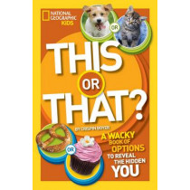This or That?: The Wacky Book of Choices to Reveal the Hidden You (This or That ) by Crispin Boyer, 9781426315572
