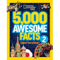 5,000 Awesome Facts (About Everything!) 2 (5,000 Awesome Facts ) by National Geographic Kids, 9781426316951