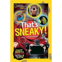 That's Sneaky: Stealthy Secrets and Devious Data That Will Test Your Lie Detector (That's) by Crispin Boyer, 9781426317835
