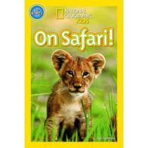 National Geographic Kids Readers: On Safari!  (National Geographic Kids Readers: Level 1 ) by National Geographic Kids, 9781426317989