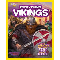 Everything Vikings: All the Incredible Facts and Fierce Fun You Can Plunder (Everything ) by Nadia Higgins, 9781426320767