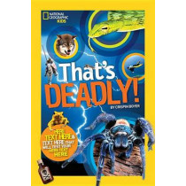That's Deadly!: Fatal Facts That Will Test Your Fearless Factor (That's ) by Crispin Boyer, 9781426320781