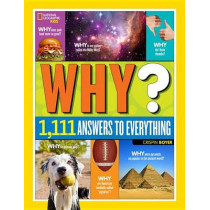 Why? Over 1,111 Answers to Everything: Over 1,111 Answers to Everything (Fun Facts) by Crispin Boyer, 9781426320965