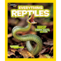 Everything Reptiles: Snap Up All the Photos, Facts, and Fun (Everything) by Blake Hoena, 9781426325267