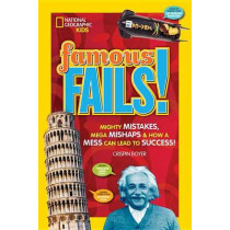 Famous Fails!: Mighty Mistakes, Mega Mishaps, & How a Mess Can Lead to Success! (History) by Crispin Boyer, 9781426325489