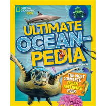 Ultimate Oceanpedia: The Most Complete Ocean Reference Ever (Ultimate ) by Christina Wilsdon, 9781426325502