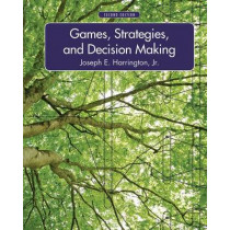 Games, Strategies, and Decision Making by Joseph Harrington, 9781429239967