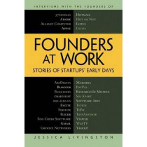 Founders at Work: Stories of Startups' Early Days by Jessica Livingston, 9781430210788