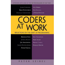 Coders at Work: Reflections on the Craft of Programming by Peter Seibel, 9781430219484