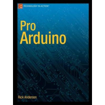Pro Arduino by Rick Anderson, 9781430239390